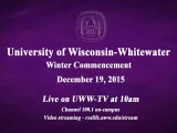UW-Whitewater Winter Commencement airs LIVE on UWWTV