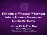 UW-Whitewater's Spring Commencement airs LIVE on UWW-TV