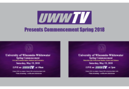 UWW-TV Presents Spring 2018 Commencement Ceremonies!