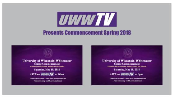UWW-TV Presents Spring 2018 Commencement Ceremonies!