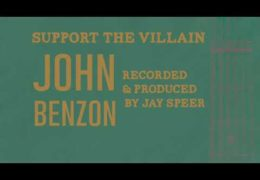"""John Benzon – Support the Villian"""